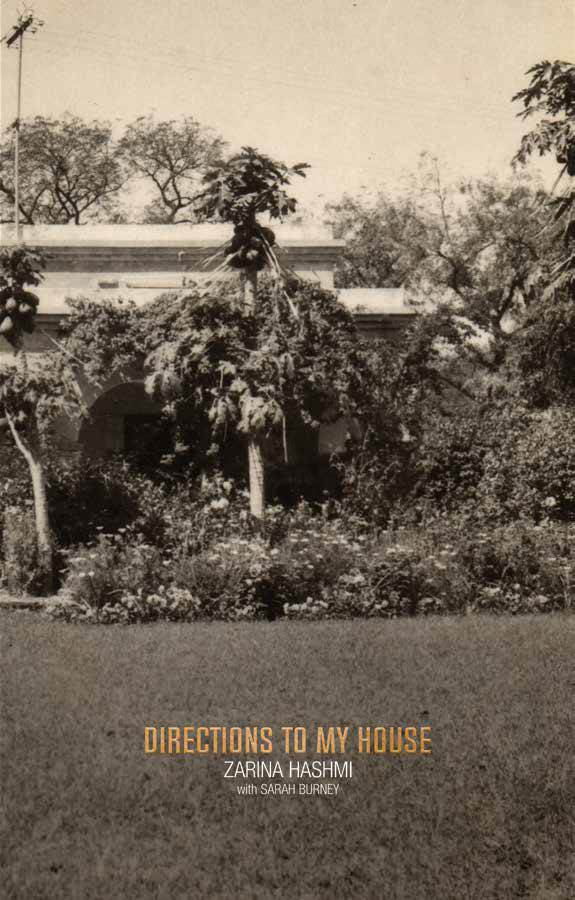 Cover of Directions to My House, a book by Zarina Hashmi with Sarah Burney. It features a 1955 photograph of Zarina's childhood home in Aligarh.