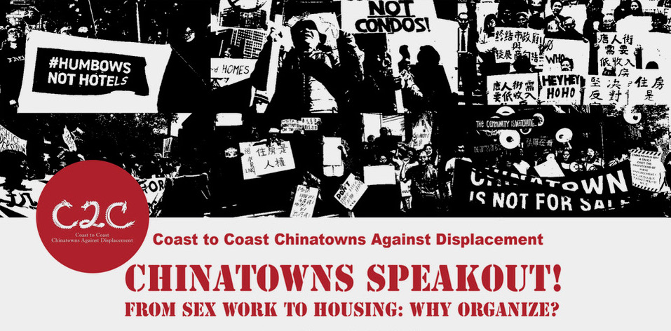 Chinatowns SpeakOut! A speak-out and conversation hosted by Coast to Coast Chinatowns Against Displacement